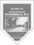 Beyond Art - Dissolution of Rosendale, N.Y.